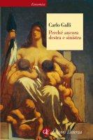 Perché ancora destra e sinistra - Carlo Galli