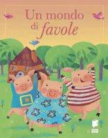 Un mondo di favole - Lois Rock, Barbara Vagnozzi