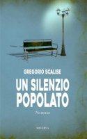 Un silenzio popolato. No stories - Scalise Gregorio