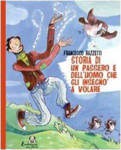 Copertina di 'Storia di un passero e dell'uomo che gli insegnò a volare'