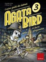 Agata Bird e il furto della pergamena. I minigialli dei dettati - Tarter Graziella, Tait Monja