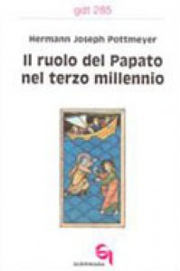 Copertina di 'Il ruolo del papato nel terzo millennio (gdt 285)'