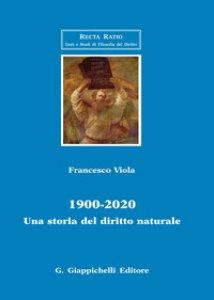 Copertina di '1900-2020. Una storia del diritto naturale'