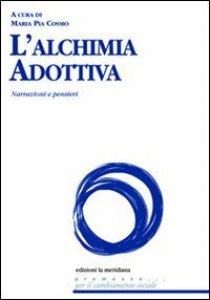 Copertina di 'L' alchimia adottiva. Narrazioni e pensieri'