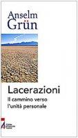 Lacerazioni - Anselm Grün