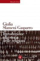 Introduzione alla storia delle religioni - Giulia Sfameni Gasparro