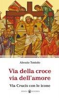 Via della croce via dell'amore - Alessio Toniolo