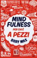 Mindfulness per chi è a pezzi - Wax Ruby