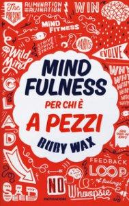 Copertina di 'Mindfulness per chi è a pezzi'