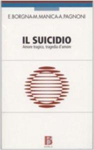 Copertina di 'Il suicidio. Amore tragico, tragedia d'amore'