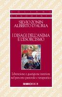I disagi dell'anima e l'esorcismo - Silvio Zonin, Alberto DAuria