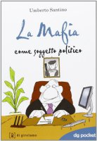Mafia come soggetto politico. (La) - Umberto Santino