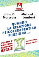 Quando la relazione psicoterapeutica funziona... - Norcross John C., Lambert Michael J.
