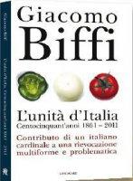 L' Unità d'Italia. Centocinquant'anni 1861-2011. - Biffi Giacomo