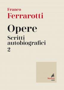 Copertina di 'Opere. Scritti autobiografici. Volume 2'