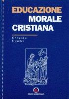 Educazione morale cristiana. Il ministero ecclesiale per la costruzione della personalità morale - Combi Ernesto