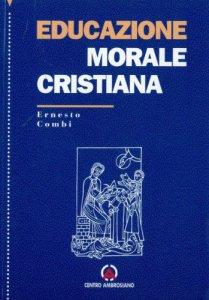 Copertina di 'Educazione morale cristiana. Il ministero ecclesiale per la costruzione della personalità morale'