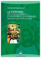 La catechesi: eco della parola e interprete di speranza - Pio Zuppa