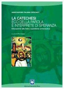 Copertina di 'La catechesi: eco della parola e interprete di speranza'