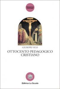 Copertina di 'Ottocento pedagogico cristiano'