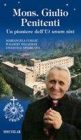 Mons. Giulio Penitenti. Un pioniere dell'«Ut unum sint» - Congiu M., Hilgeman Waldery, Spedicato E.