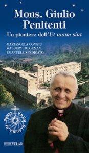 Copertina di 'Mons. Giulio Penitenti. Un pioniere dell'«Ut unum sint»'