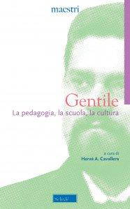 Copertina di 'La pedagogia, la scuola, la cultura'