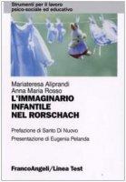 L' immaginario infantile nel Rorschach - Aliprandi M. Teresa,  Rosso Anna M.