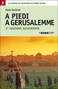 Copertina di 'A piedi a Gerusalemme'