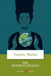 Copertina di 'Noi, esseri ecologici'