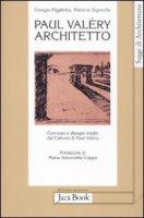 Paul Veléry architetto - Pigafetta Giorgio, Signorile Patricia