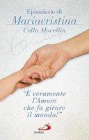 «È veramente l'amore che fa girare il mondo» - Mariacristina Cella Mocellin