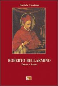 Copertina di 'Roberto Bellarmino. Dotto e santo'