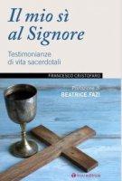 Il mio sì al Signore - Francesco Cristofaro