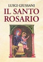 Il santo rosario - Giussani Luigi