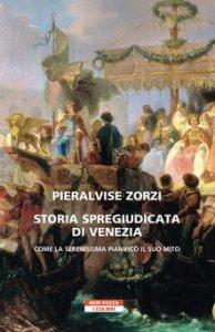 Copertina di 'Storia spregiudicata di Venezia'