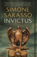 Invictus. Costantino, l'imperatore guerriero - Sarasso Simone