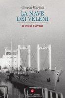 La nave dei veleni. Il caso Cavtat - Maritati Alberto