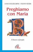 Preghiamo con Maria - Luigi Guglielmoni, Fausto Negri