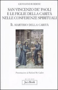 Copertina di 'San Vincenzo de' Paoli e le figlie della carità nelle conferenze spirituali'