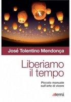 Liberiamo il tempo - José Tolentino Mendonça