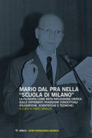 Mario Dal Pra nella «Scuola di Milano». La filosofia come meta-riflessione critica sulle differenti tradizioni concettuali (filosofiche, scientifiche e tecniche)