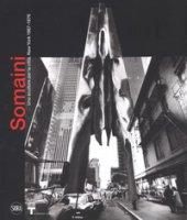 Francesco Somaini. Uno scultore per la città. New York 1967-1976. Ediz. illustrata