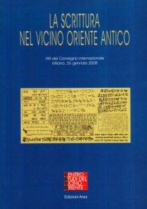 Copertina di 'La scrittura nel vicino oriente antico'
