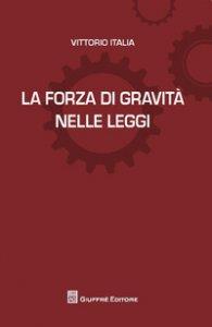 Copertina di 'La forza di gravitànelle leggi'