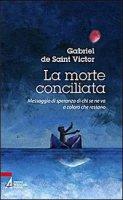 La morte conciliata - Gabriel de Saint Victor