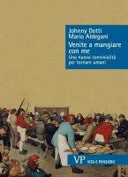 Venite a mangiare con me - Johnny Dotti, Mario Aldegani