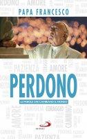 Perdono - Francesco (Jorge Mario Bergoglio)
