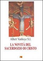 La novità del sacerdozio di Cristo - Vanhoye Albert