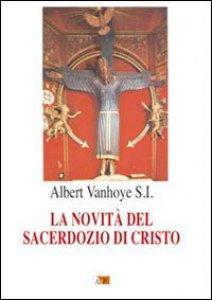 Copertina di 'La novità del sacerdozio di Cristo'